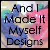 And I Made It Myself Designs